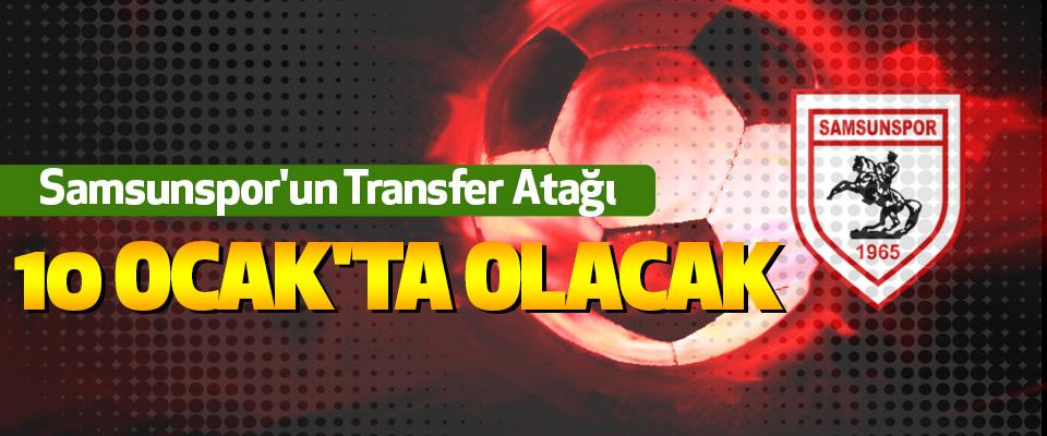 Samsunspor'un Transfer Atağı 10 Ocak'ta Olacak