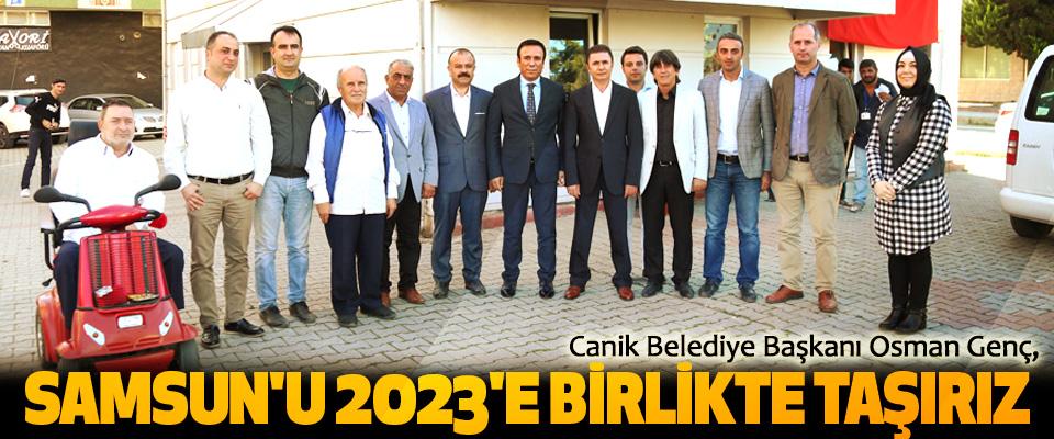 Samsun'u 2023'e Birlikte Taşırız