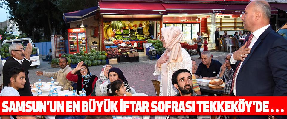 Samsun'un En Büyük İftar Sofrası Tekkeköy'de…