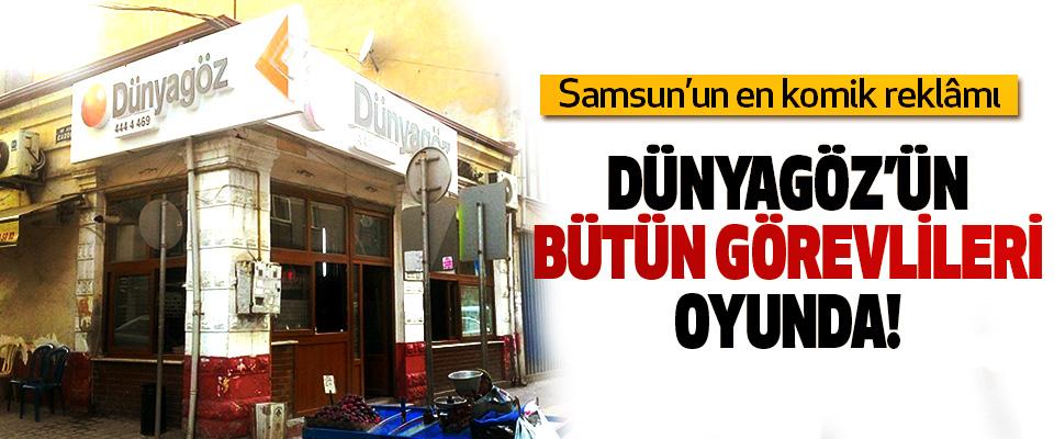 Samsun'un en komik reklâmı: Dünyagöz'ün bütün görevlileri oyunda!