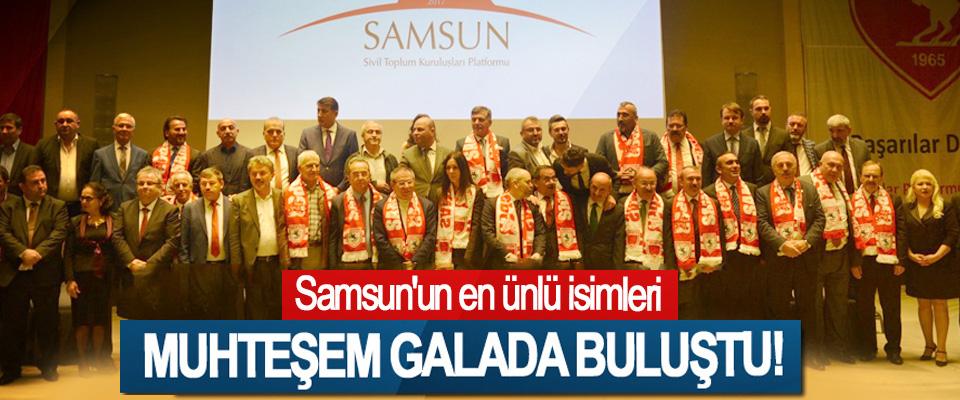 Samsun'un en ünlü isimleri Muhteşem Galada Buluştu!