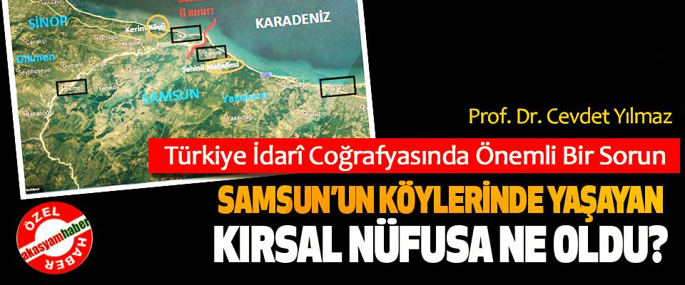 Samsun'un köylerinde yaşayan kırsal nüfusa ne oldu?