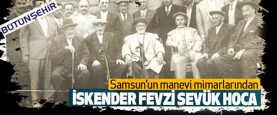 Samsun'un manevi mimarlarından İskender Fevzi Sevük Hoca