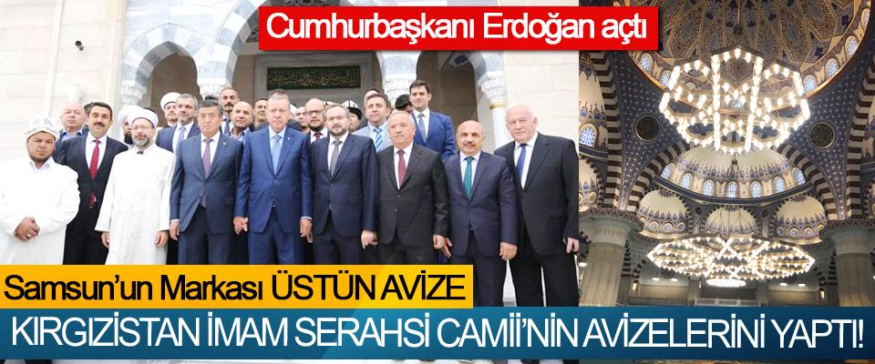 Samsun'un Markası Üstün Avize Kırgızistan imam Serahsi Camii'nin avizelerini yaptı!