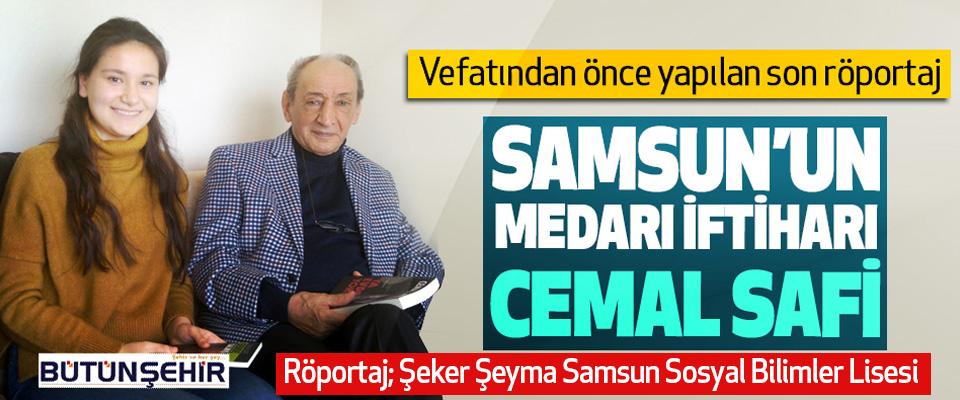 Samsun'un Medarı İftiharı Cemal Safi