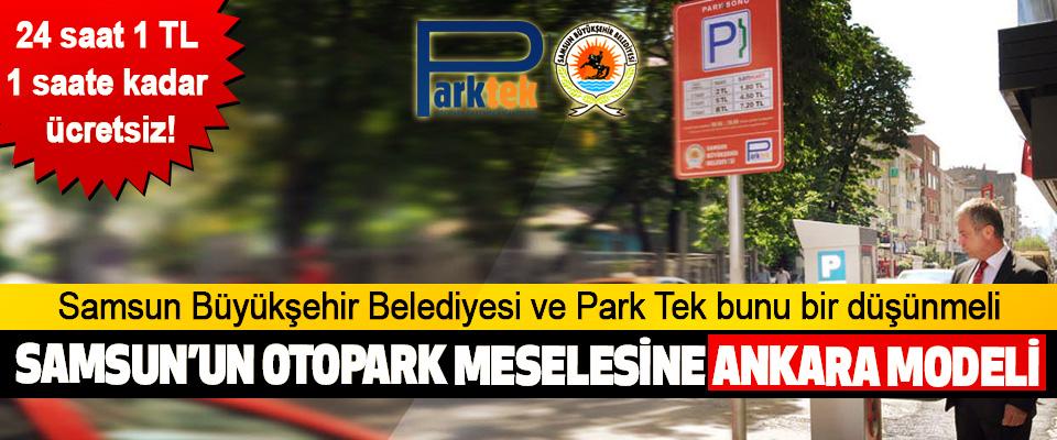Samsun'un Otopark Meselesine Ankara Modeli