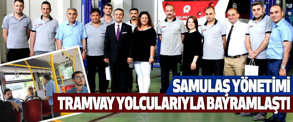 SAMULAŞ Yönetimi Tramvay Yolcularıyla Bayramlaştı