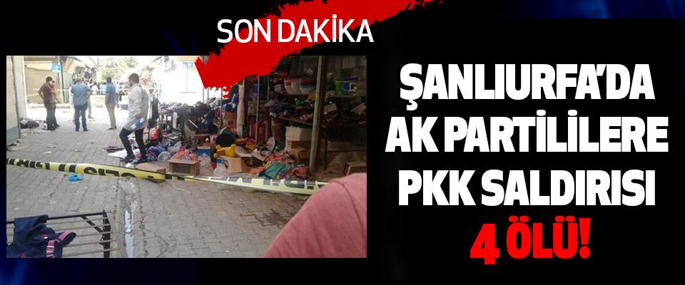Şanlıurfa'da Ak Partililere PKK Saldırısı 4 Ölü