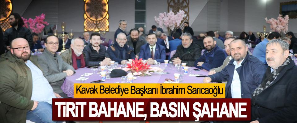 Sarıcaoğlu;  Tirit Bahane, Basın Şahane