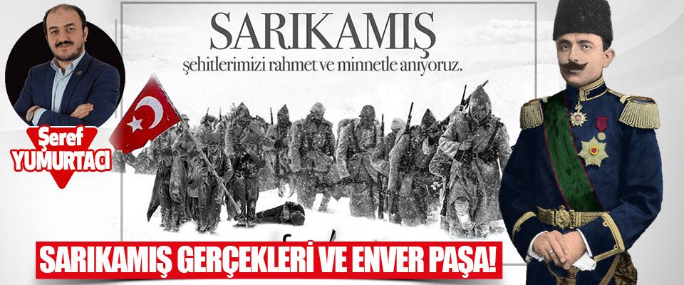 Sarıkamış Gerçekleri ve Enver Paşa!