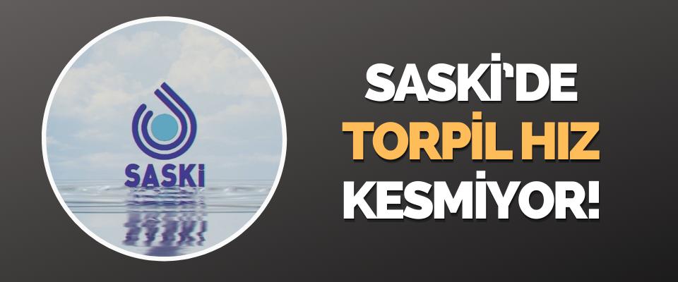 Saski'de Torpil Hız Kesmiyor!