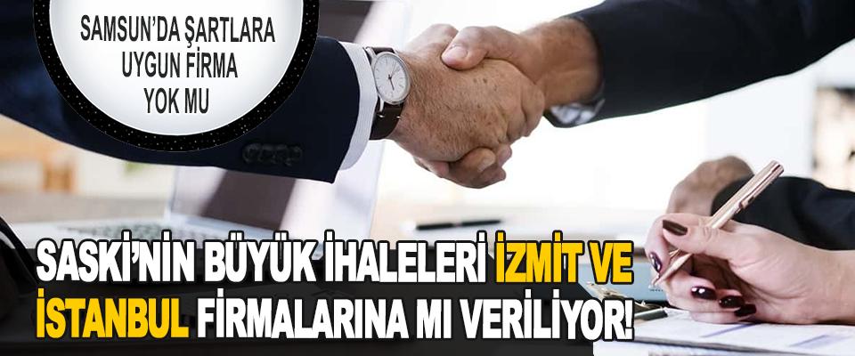 SASKİ'nin Büyük İhaleleri İzmit ve İstanbul Firmalarına Mı Veriliyor!