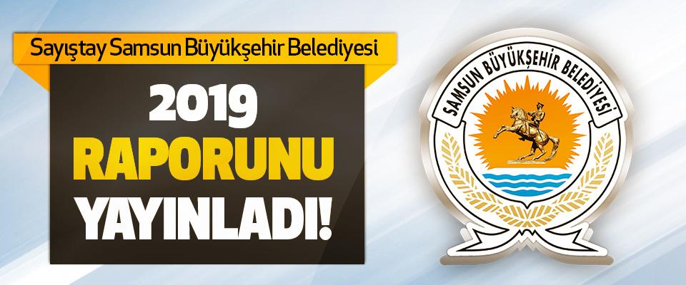 Sayıştay Samsun Büyükşehir Belediyesİ 2019 Raporunu Yayınladı!