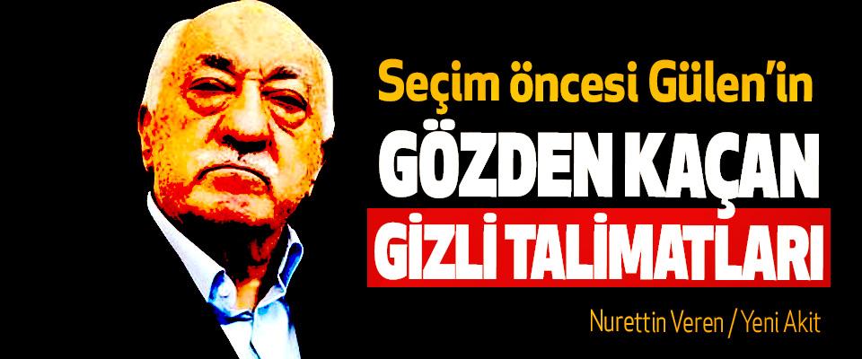 Seçim öncesi Gülen'in Gözden Kaçan Gizli Talimatları