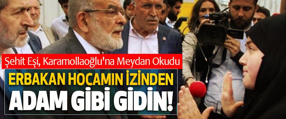 Şehit Eşi, Karamollaoğlu'na Meydan Okudu, Erbakan hocamın izinden adam gibi gidin!