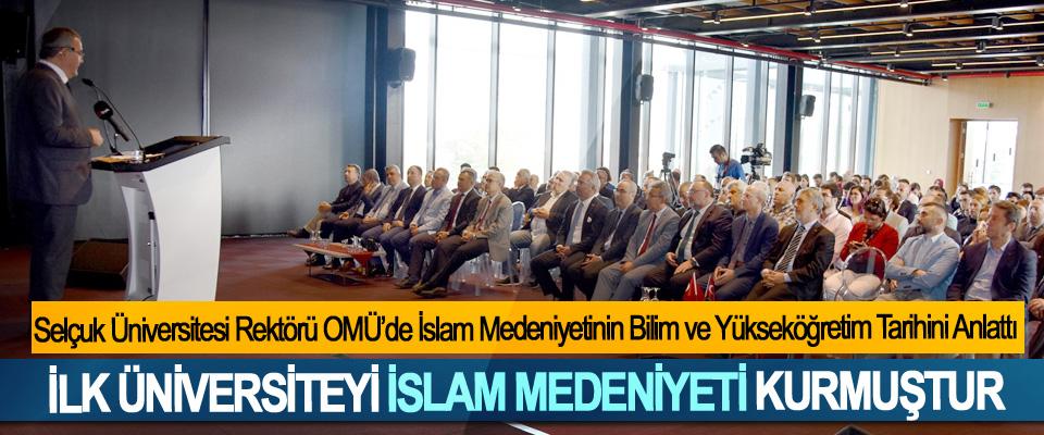 Selçuk Üniversitesi Rektörü OMÜ'de  İslam Medeniyetinin Bilim ve Yükseköğretim Tarihini Anlattı