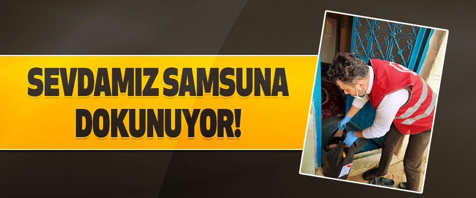 Sevdamız Samsun Dokunuyor!