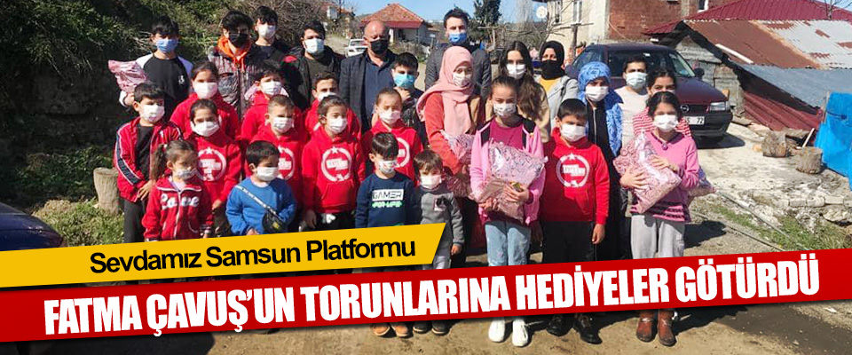 Sevdamız Samsun Platformu Fatma Çavuş'un Torunlarına Hediyeler Götürdü