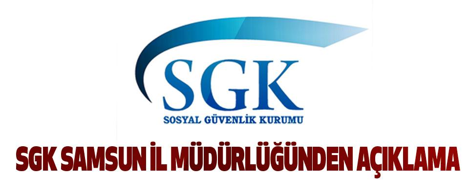 SGK Samsun İl Müdürlüğünden Açıklama