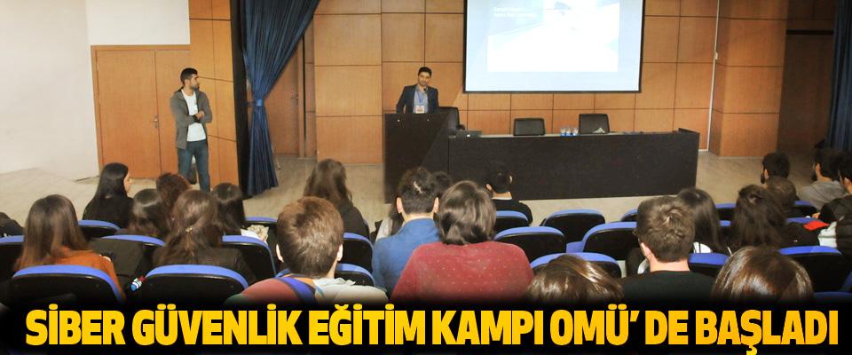 Siber Güvenlik Eğitim Kampı OMÜ'de Başladı