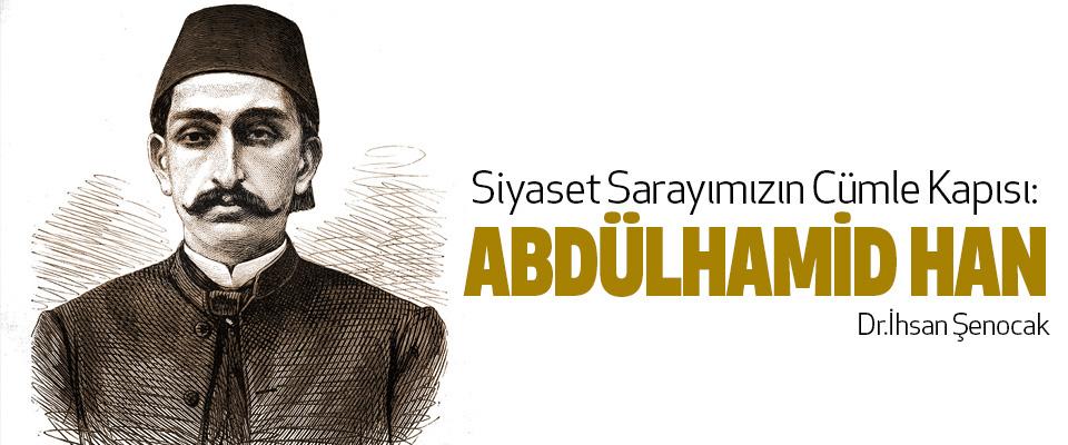 Siyaset Sarayımızın Cümle Kapısı: Abdülhamid Han