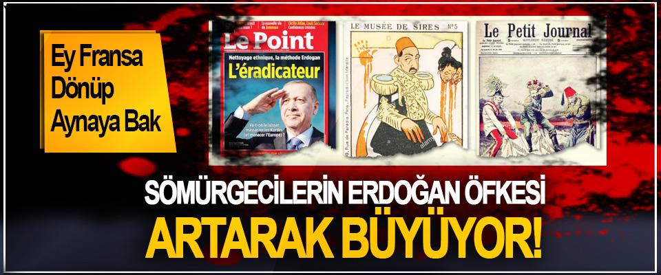 Sömürgecilerin Erdoğan öfkesi artarak büyüyor!
