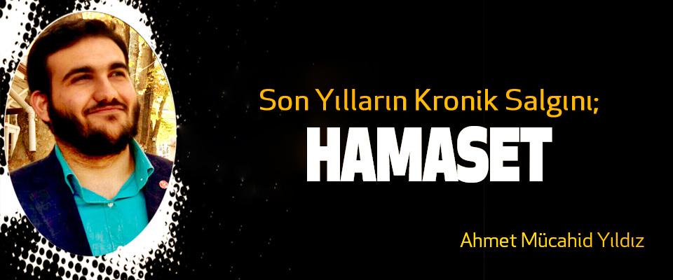 Son Yılların Kronik Salgını; Hamaset