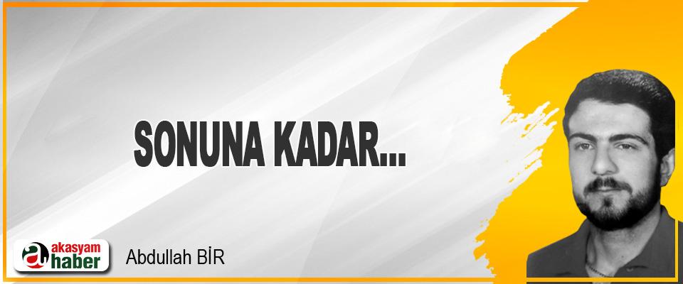 Sonuna Kadar…