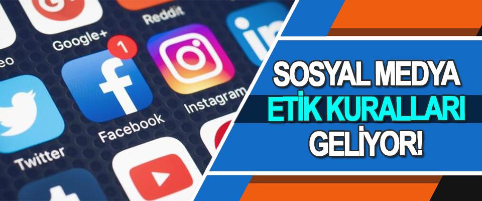Sosyal Medya Etik Kuralları Geliyor!