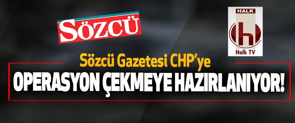 Sözcü Gazetesi CHP'ye Operasyon Çekmeye Hazırlanıyor!