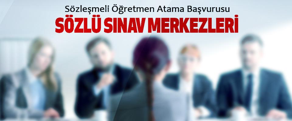 Sözleşmeli Öğretmen Atama Başvurusu Sözlü Sınav Merkezleri