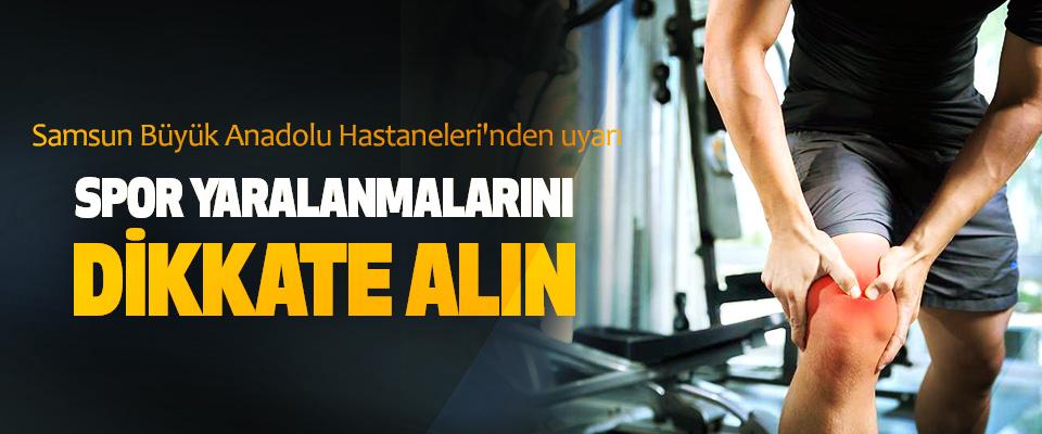 Spor Yaralanmalarini Dikkate Alin