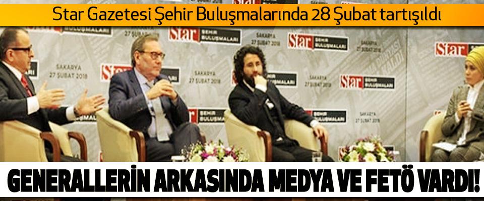 Star Gazetesi Şehir Buluşmalarında 28 Şubat tartışıldı