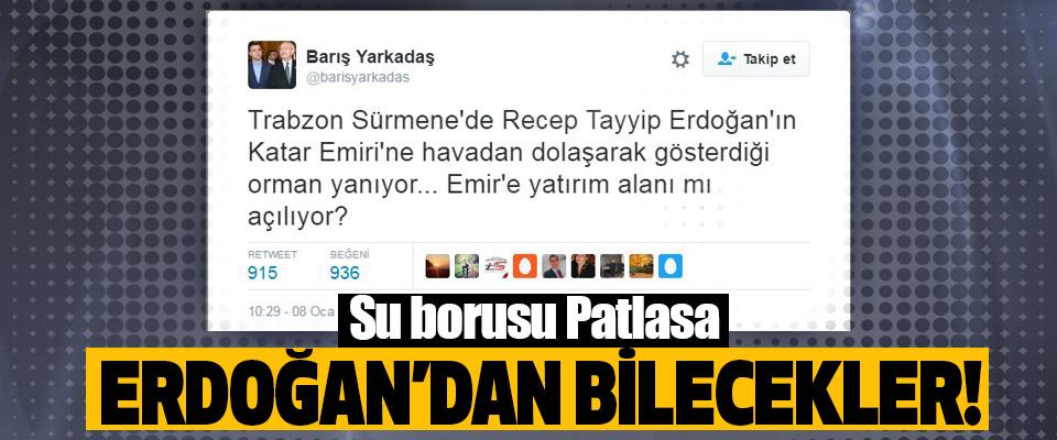 Su borusu Patlasa Erdoğan'dan Bilecekler!