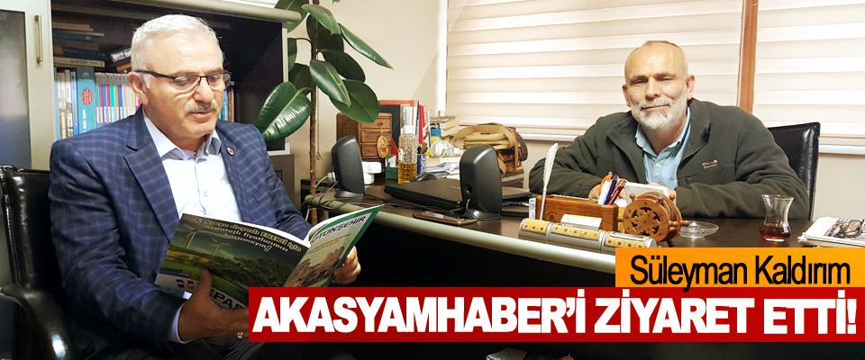 Süleyman Kaldırım Akasyamhaber'i Ziyaret Etti!