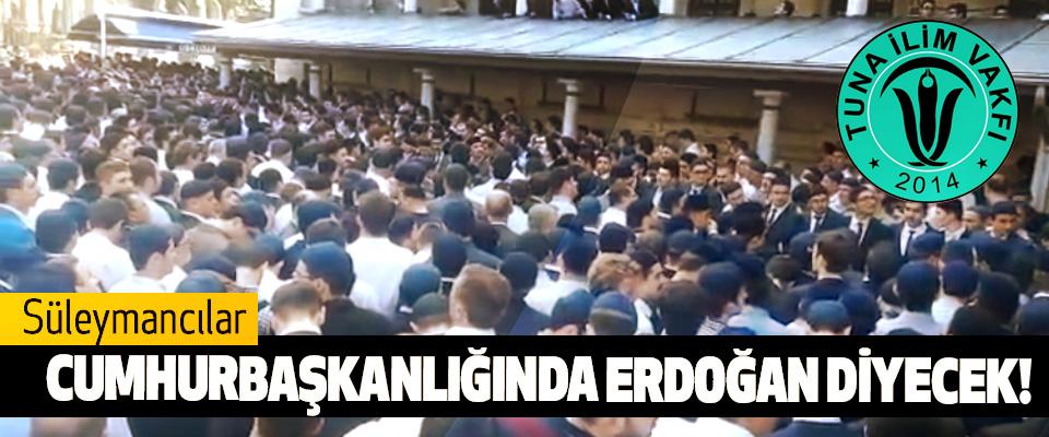 Süleymancılar cumhurbaşkanlığında Erdoğan diyecek!
