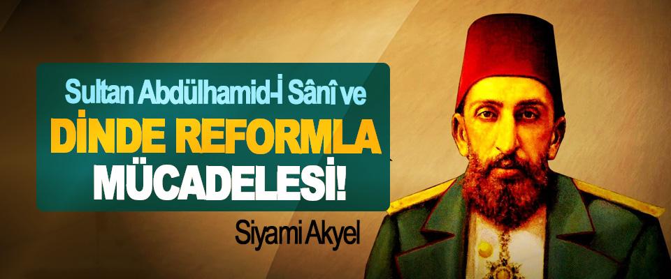 Sultan Abdülhamid-İ Sânî ve Dinde Reformla Mücadelesi!