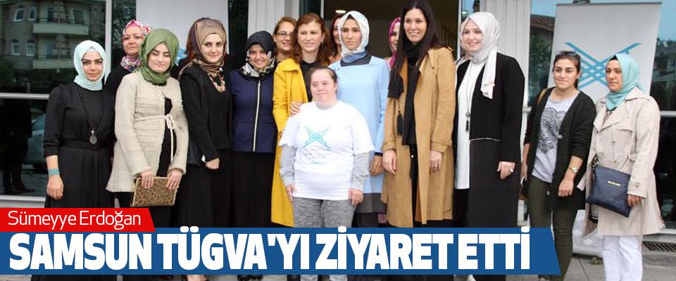 Sümeyye Erdoğan Samsun Tügva'yı Ziyaret Etti