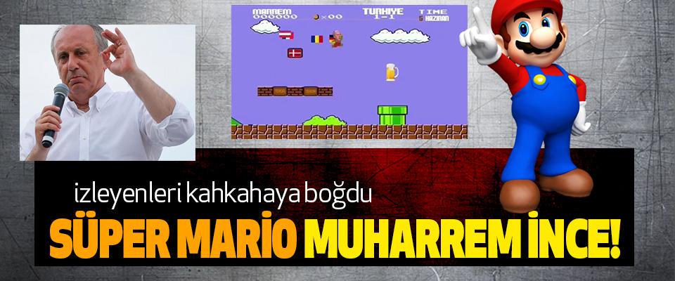 Süper Mario Muharrem İnce!
