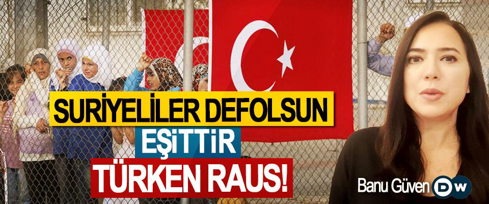 Suriyeliler defolsun eşittir Türken raus!