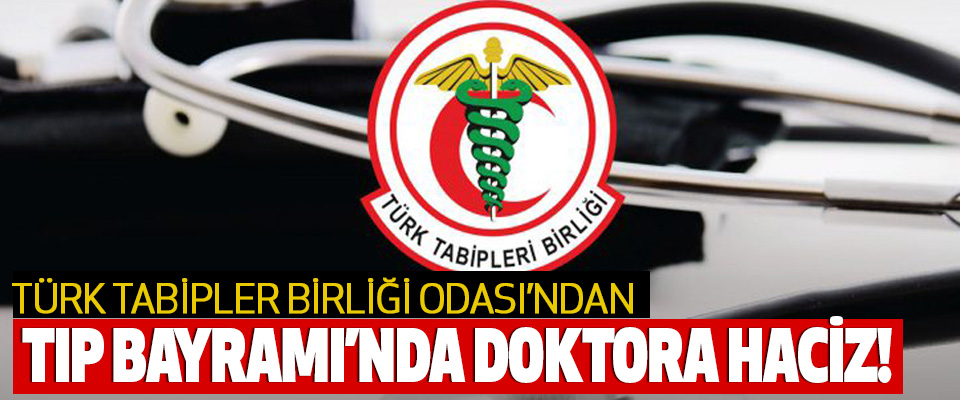 Tabipler Odası'ndan Tıp Bayramı'nda Doktora Haciz!