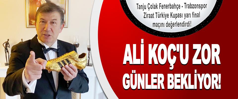 Tanju Çolak Fenerbahçe - Trabzonspor Ziraat Türkiye Kupası yarı final maçını değerlendirdi!
