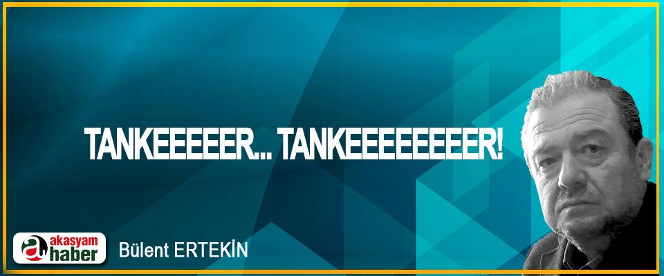 Tankeeeeer... Tankeeeeeeeer!