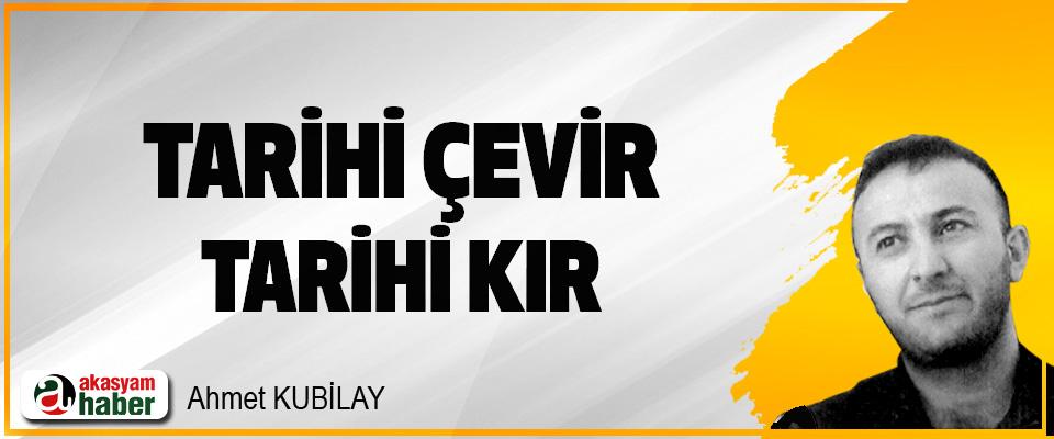 Tarihi Çevir, Tarihi Kır