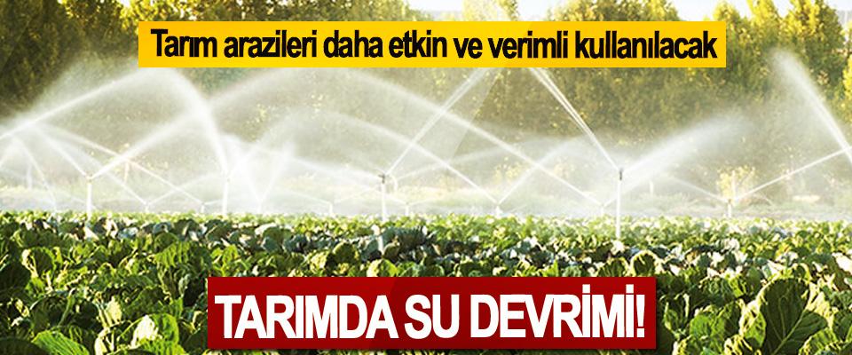 Tarımda su devrimi!