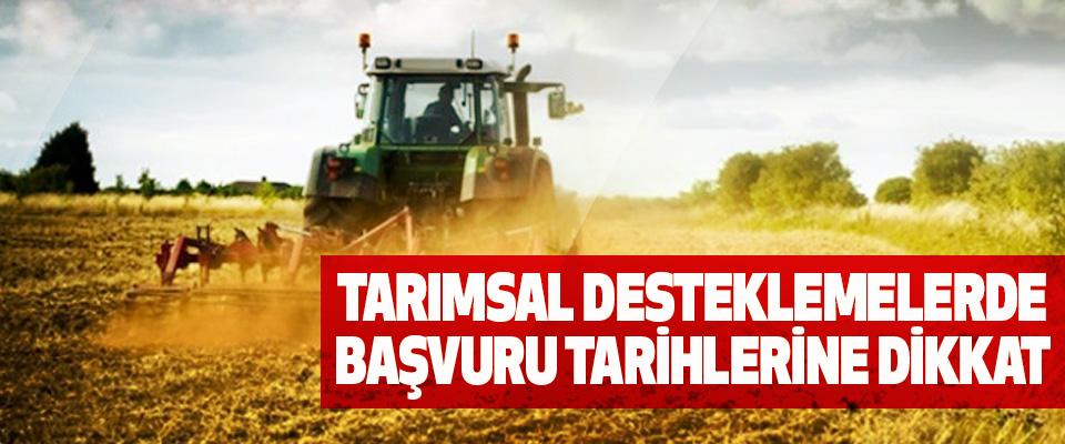 Tarımsal Desteklemelerde Başvuru Tarihlerine Dikkat