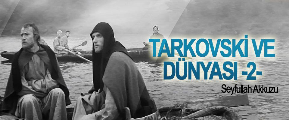 Tarkovski Ve Dünyası – 2