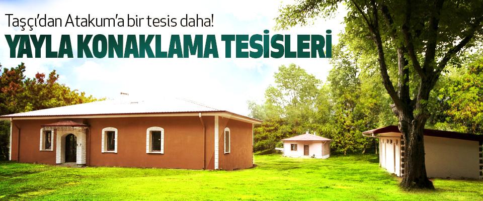 Taşçı'dan Atakum'a bir tesis daha!