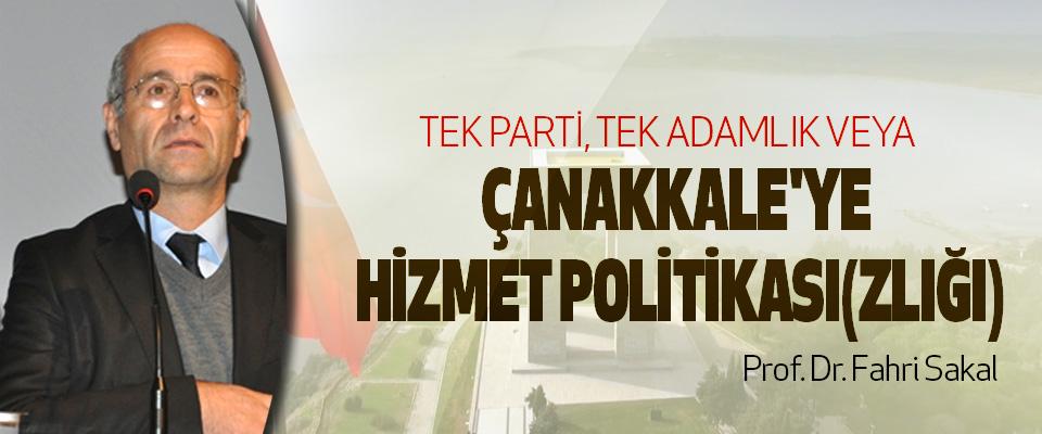 Tek Parti, Tek Adamlık Veya Çanakkale'ye Hizmet Politikası(Zlığı)