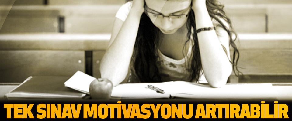 Tek Sınav Motivasyonu Artırabilir